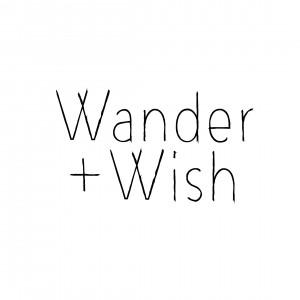 Wander + Wish