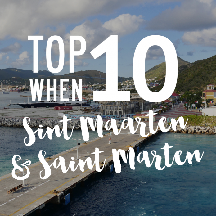Top 10 Things to do When in Sint Maarten & Saint Martin