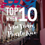 Top 10 Things to do in San Juan, Puerto Rico