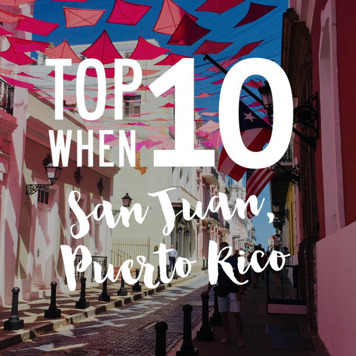Top 10 Things to do When in San Juan, Puerto Rico