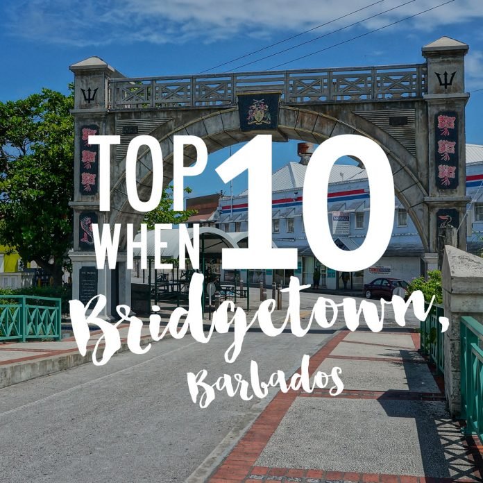 Top 10 Things to do When in Bridgetown, Barbados